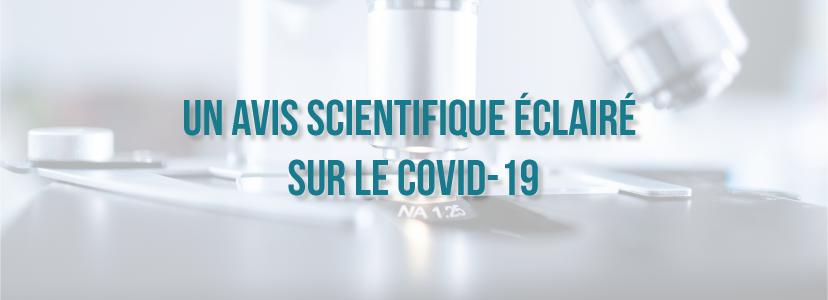 Un avis scientifique éclairé sur le Covid-19