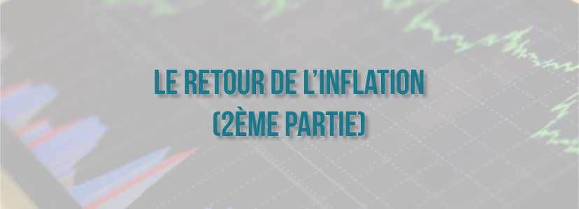 Le retour de l'inflation (2ème partie)