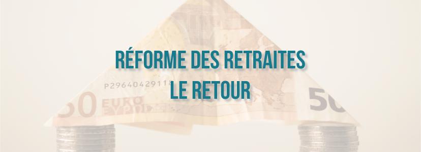 Réforme des retraites, le retour