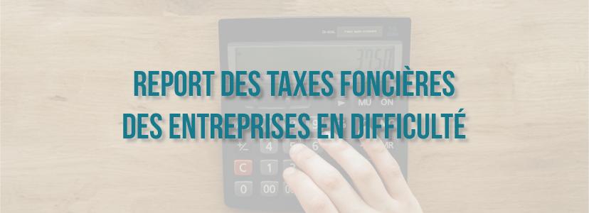 Report des taxes foncières des entreprises en difficulté