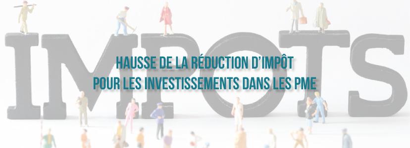 Hausse de la réduction d'impôt pour les investissements dans les PME
