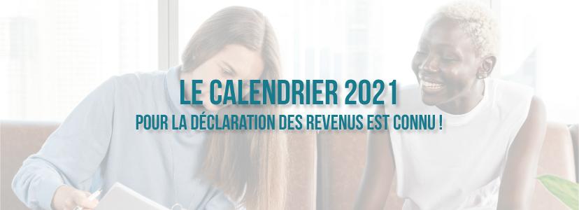 Le calendrier 2021 pour la déclaration des revenus est connu !