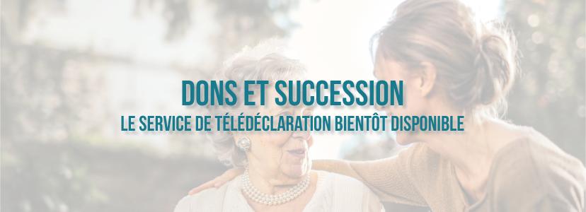 Dons et succession : le service de télédéclaration bientôt disponible
