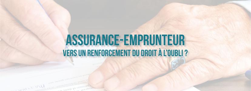 Assurance-emprunteur : vers un renforcement du droit à l'oubli ?