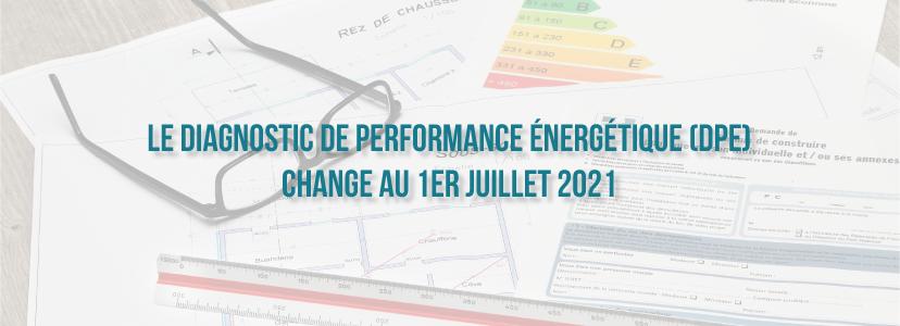 Le Diagnostic de Performance Énergétique (DPE) change au 1er juillet 2021