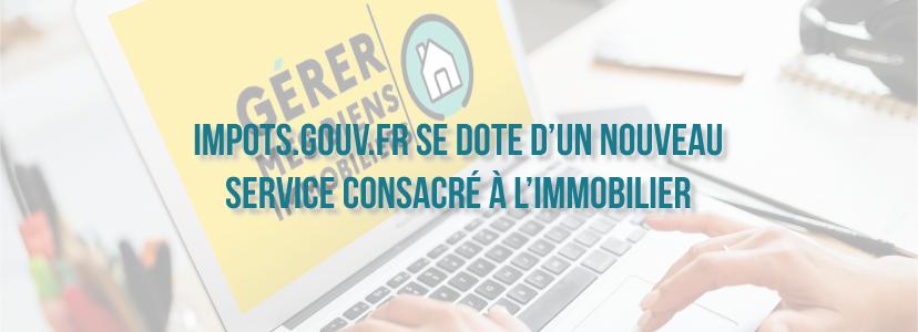 Impots.gouv.fr se dote d'un nouveau service consacré à l'immobilier